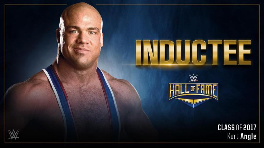 The 1st WWE Hall of Fame Inductee 2017 – KURT FREAKIN' ANGLE!