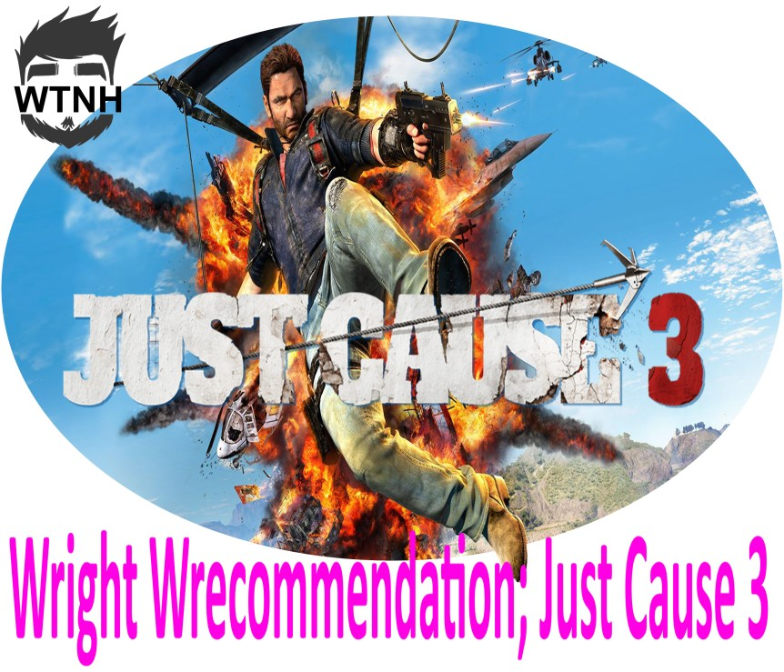 Wright Wrecommendation; Just Cause 3