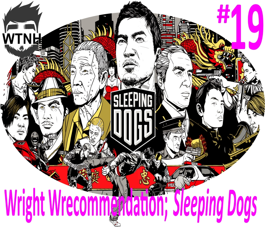 Wright Wrecommendation #19; Sleeping Dogs